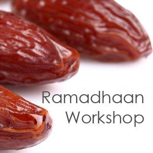 Ramadhaan Workshops
